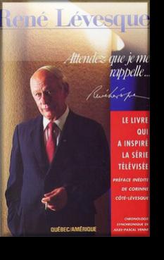 René Lévesque - Attendez que je me rappelle...