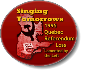 Singing Tomorrows - 1995 Quebec Referendum Loss Lamented by the Left