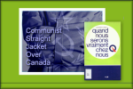 Communist Straight Jacket Over Canada: <i>Quand nous serons vraiment chez nous</i>: 1972 manifesto of the Parti Québécois for a Communist state of Quebec