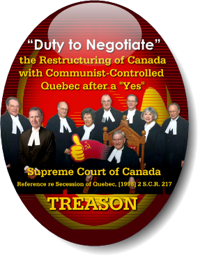 "DUTY TO NEGOTIATE the restructuring of Canada with Communist-controlled Quebec after a ""Yes"": TREASON"