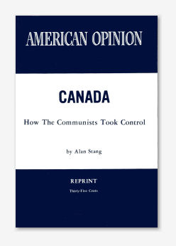 CANADA How The Communists Took Control By Alan Stang, 1971