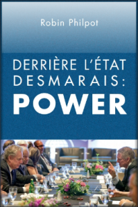 Behind The Desmarais State: Power by Robin Philpot (2014)
